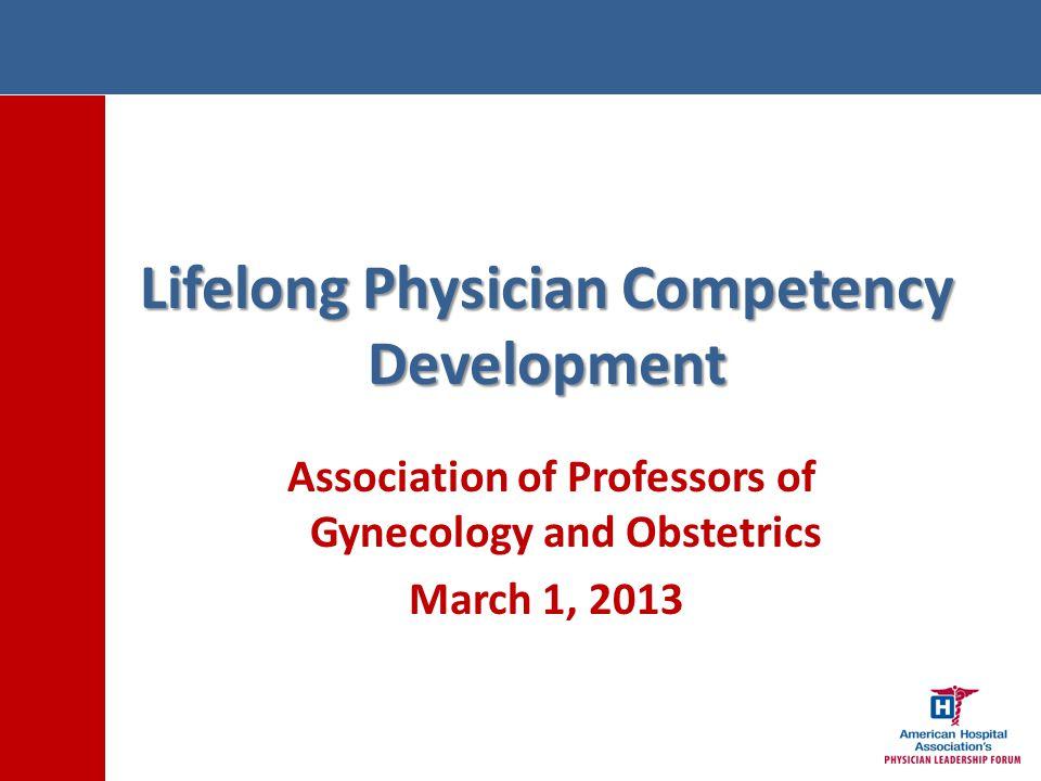 Agenda The Evolving Physician Alignment Landscape Developing Physician Leaders AHA's Physician Leadership Forum Lifelong Competency Development