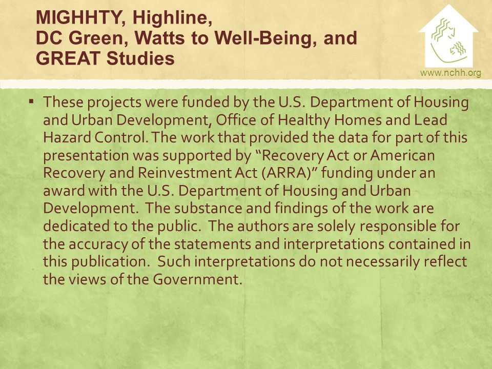 www.nchh.org MIGHHTY, Highline, DC Green, Watts to Well-Being, and GREAT Studies ▪ These projects were funded by the U.S.
