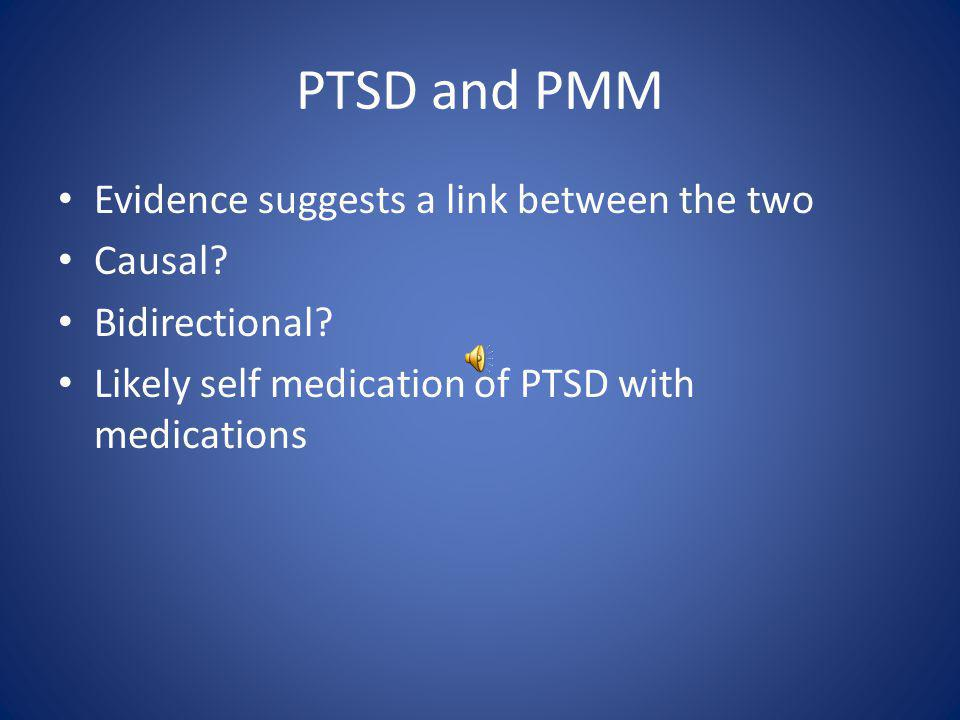 Higher Rates of PTSD and PMM Among Female Service Members Also Suggests Relationship Female Service Members at increased risk for PTSD – OR 2.33, CI 1.8-3.03 LeardMann CA, Smith TC, Smith B, Wells TS, Ryan MA.
