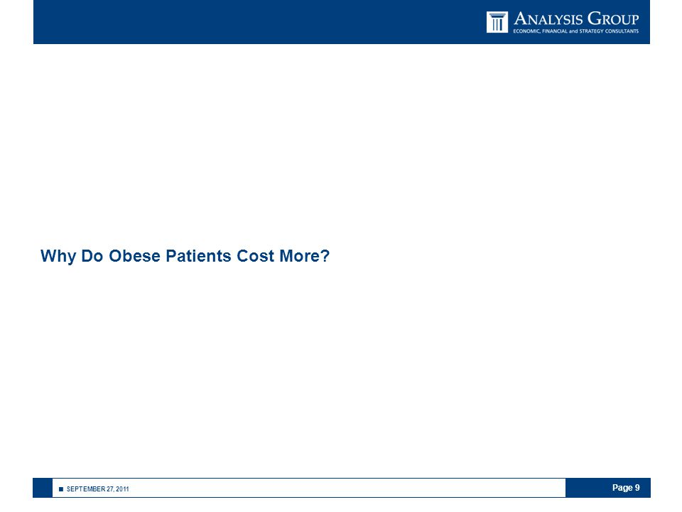 Page 9 ■ SEPTEMBER 27, 2011 Why Do Obese Patients Cost More?