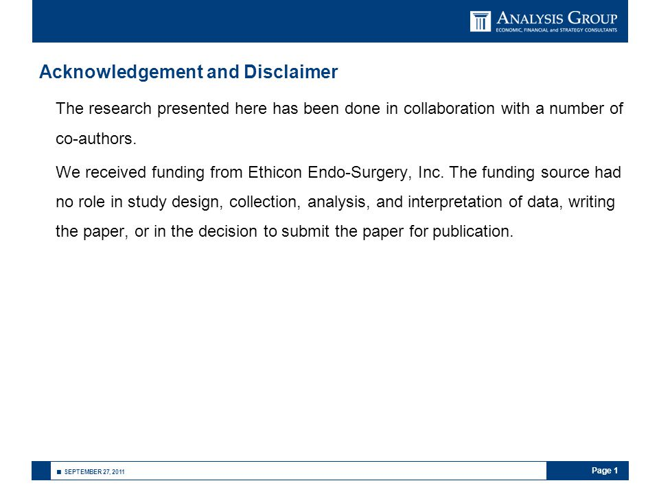 Page 1 ■ SEPTEMBER 27, 2011 Acknowledgement and Disclaimer The research presented here has been done in collaboration with a number of co-authors.