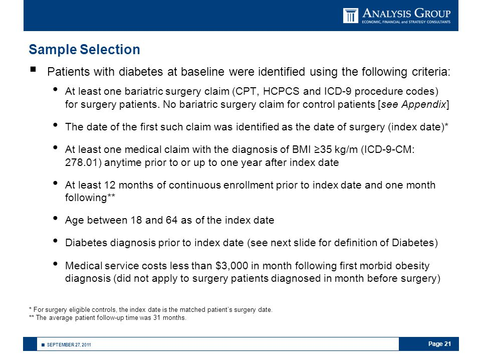 Page 21 ■ SEPTEMBER 27, 2011 Sample Selection  Patients with diabetes at baseline were identified using the following criteria: At least one bariatri