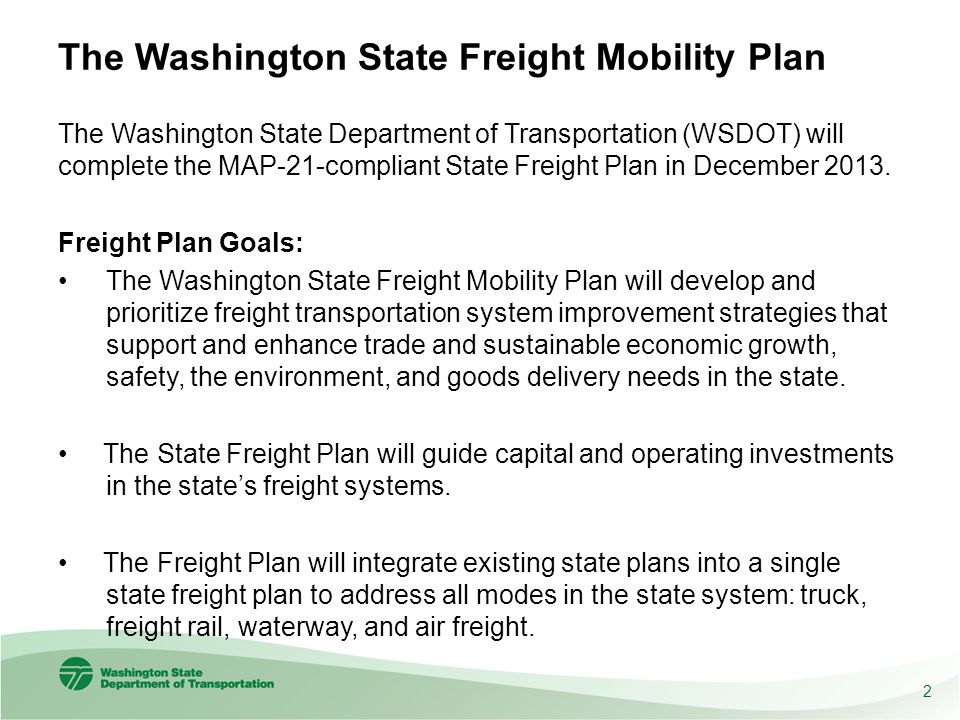 Washington State Freight Plan Freight Plan Objectives: Urban goods movement systems that support jobs, the economy, and clean air for all, and provide goods delivery to residents and businesses.