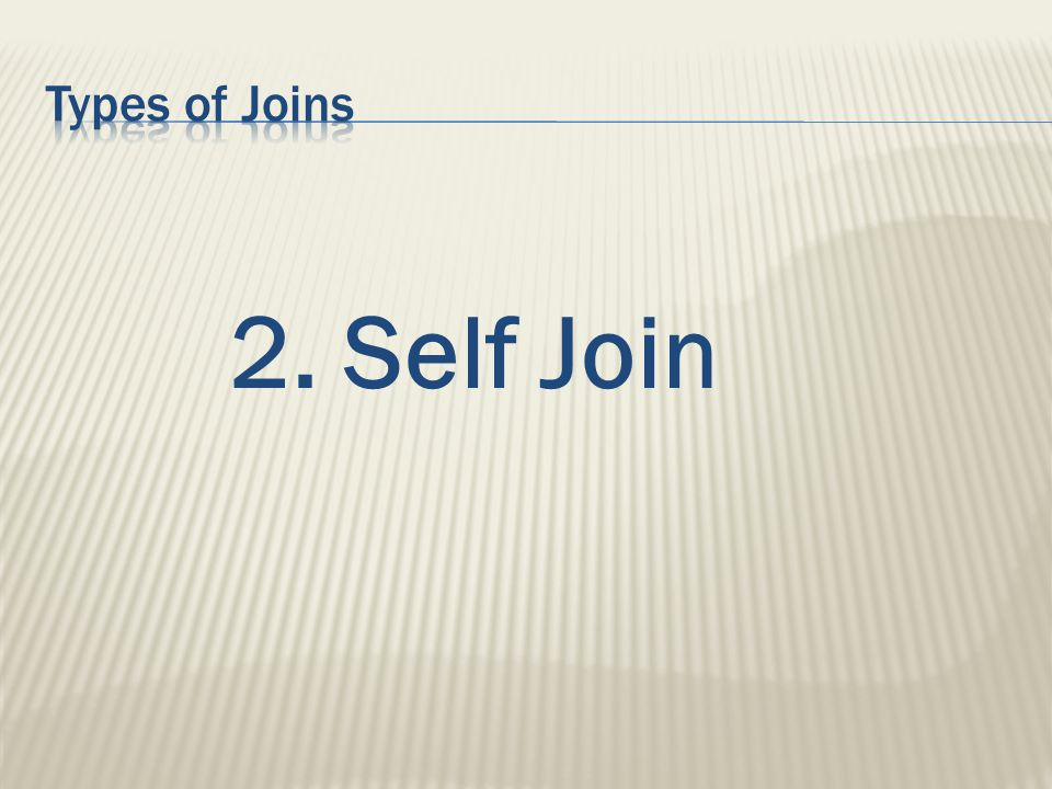2. Self Join