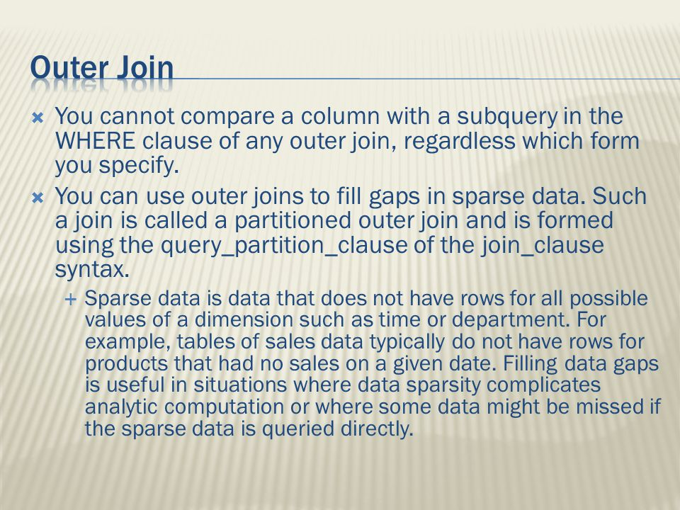  You cannot compare a column with a subquery in the WHERE clause of any outer join, regardless which form you specify.