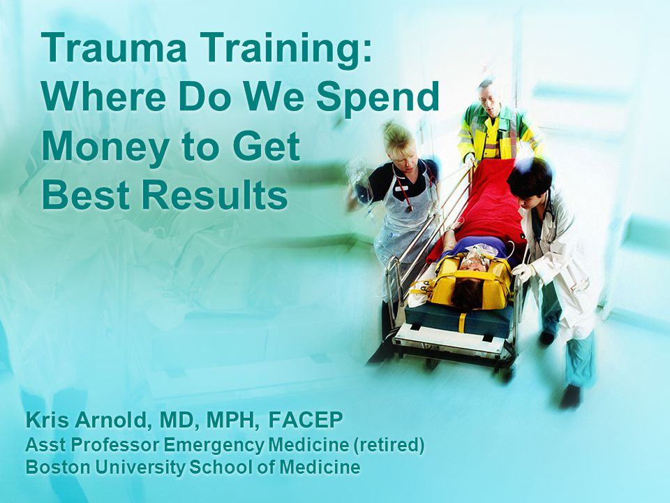 Bottom Line All sectors could use more persons trained in organized emergency and trauma response –Continuing and upgrade education for people already working in health care with likelihood to care for emergencies and trauma The use of first responders with minimal training has been shown to decrease mortality –First responder training is much less costly than training professionals This all needs to be in the context of developing the protocols and infrastructure for an organized approach to emergency care – Regional EMS