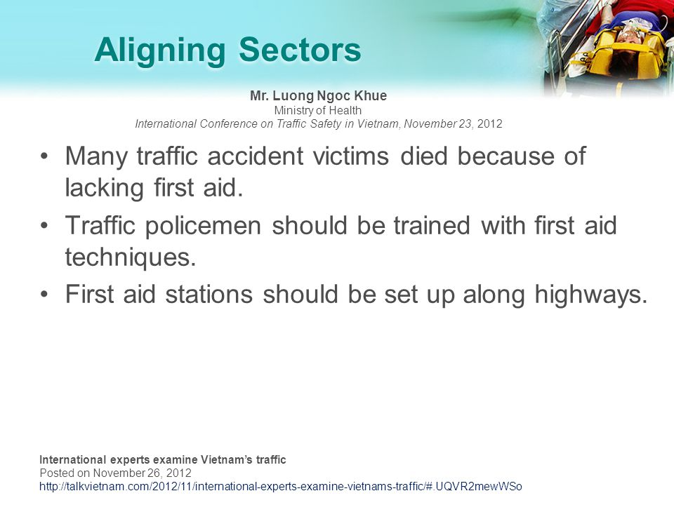 Aligning Sectors Many traffic accident victims died because of lacking first aid.