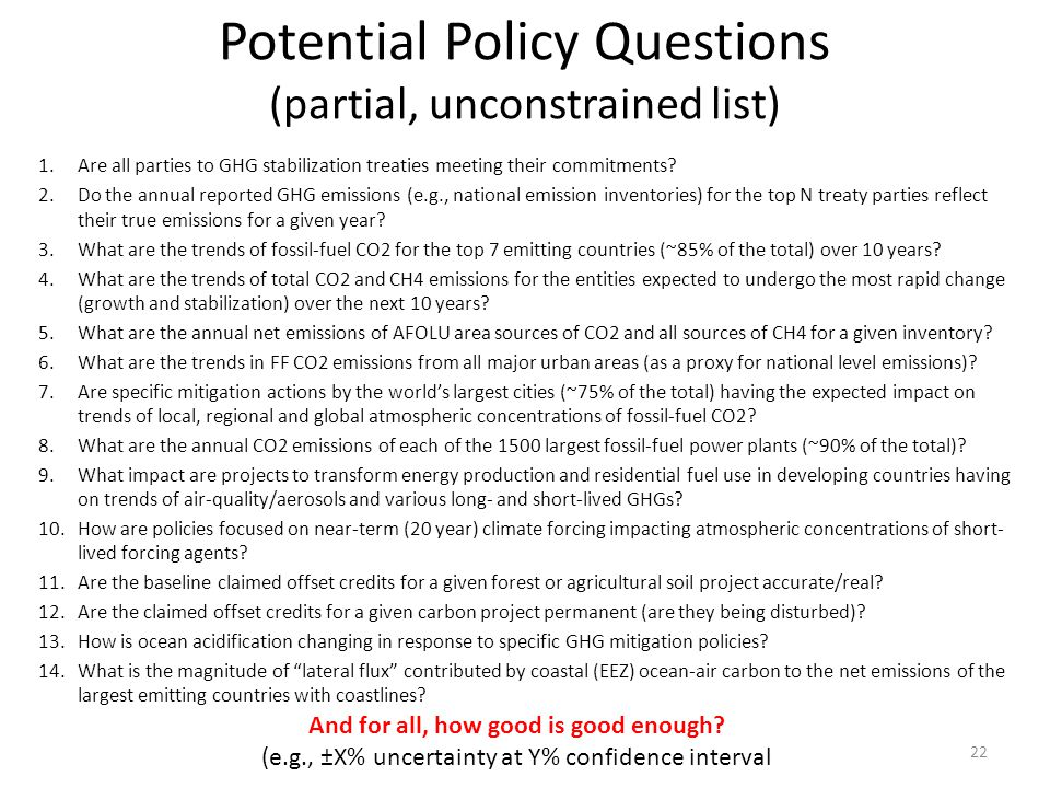 Potential Policy Questions (partial, unconstrained list) 1.Are all parties to GHG stabilization treaties meeting their commitments.