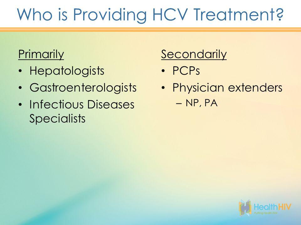 Who is Providing HCV Treatment.