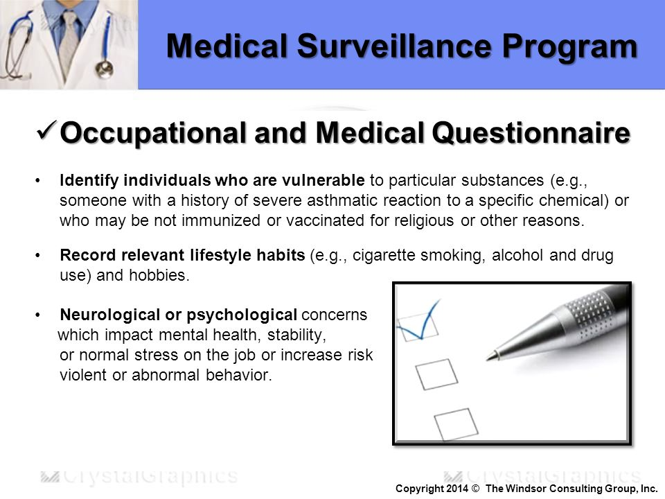 Medical Surveillance Program Occupational and Medical Questionnaire Occupational and Medical Questionnaire Identify individuals who are vulnerable to
