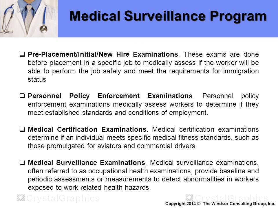 Medical Surveillance Program  Pre-Placement/Initial/New Hire Examinations. These exams are done before placement in a specific job to medically asses
