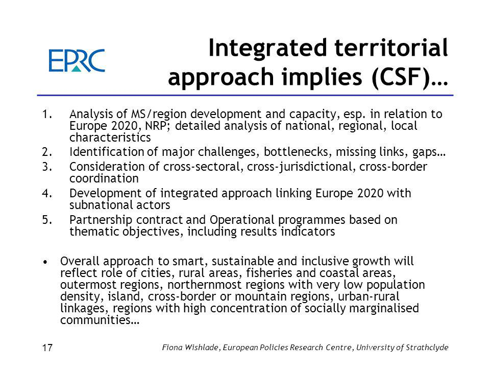 Integrated territorial approach implies (CSF)… 1.Analysis of MS/region development and capacity, esp.