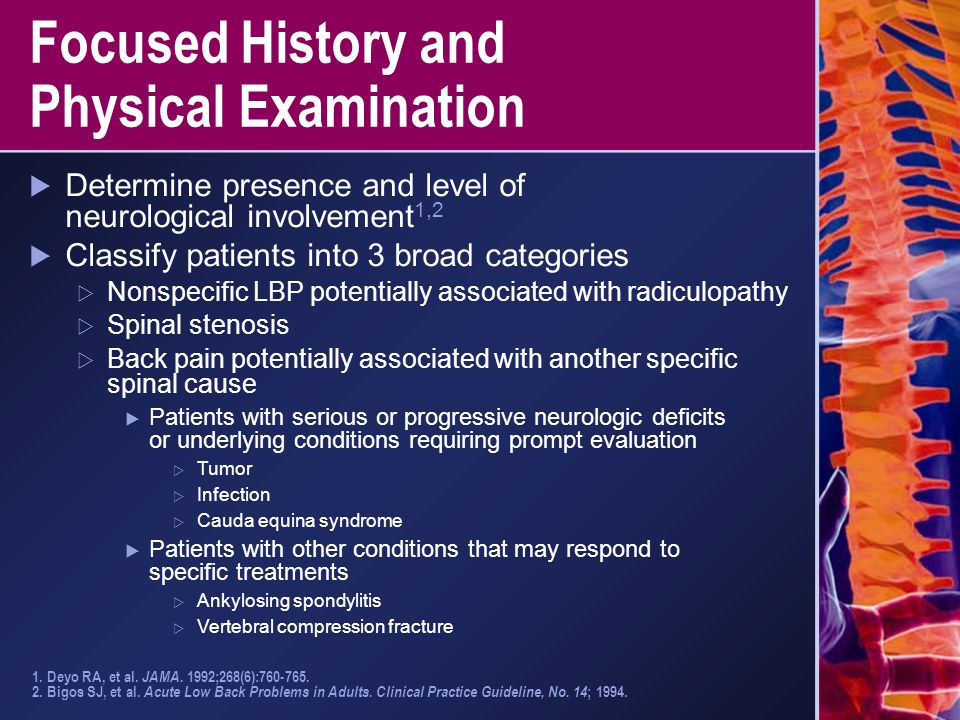 Focused History and Physical Examination  Determine presence and level of neurological involvement 1,2  Classify patients into 3 broad categories 