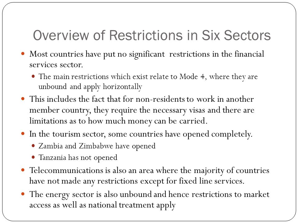Overview of Restrictions in Six Sectors Most countries have put no significant restrictions in the financial services sector.