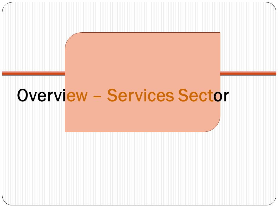 Overview – Services Sector