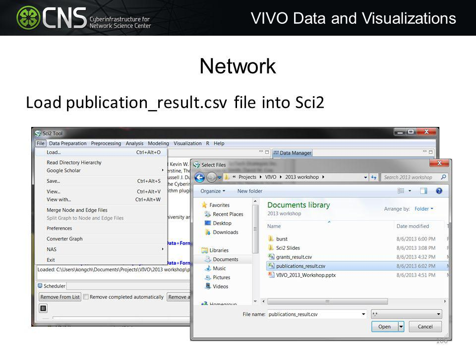 Network VIVO Data and Visualizations Load publication_result.csv file into Sci2 106
