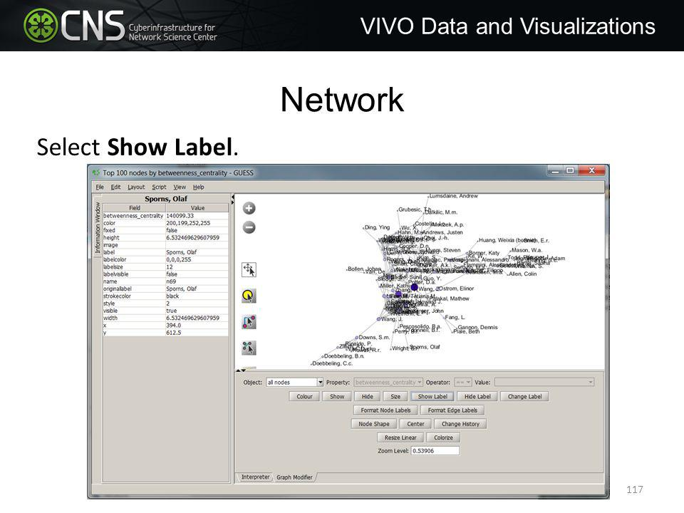 Network VIVO Data and Visualizations Select Show Label. 117