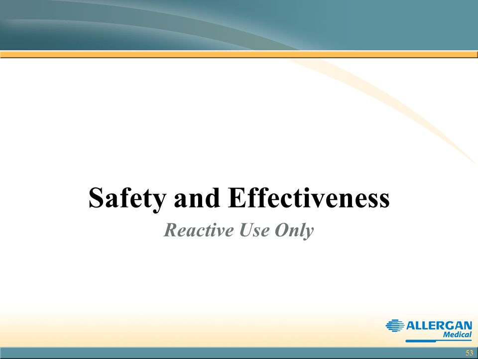 53 Safety and Effectiveness Reactive Use Only