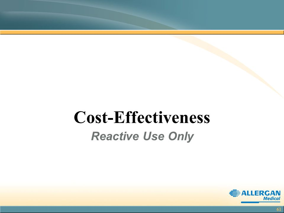 61 Cost-Effectiveness Reactive Use Only