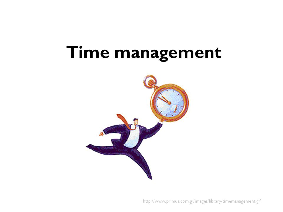 Time management http://www.primus.com.gr/images/library/timemanagement.gif