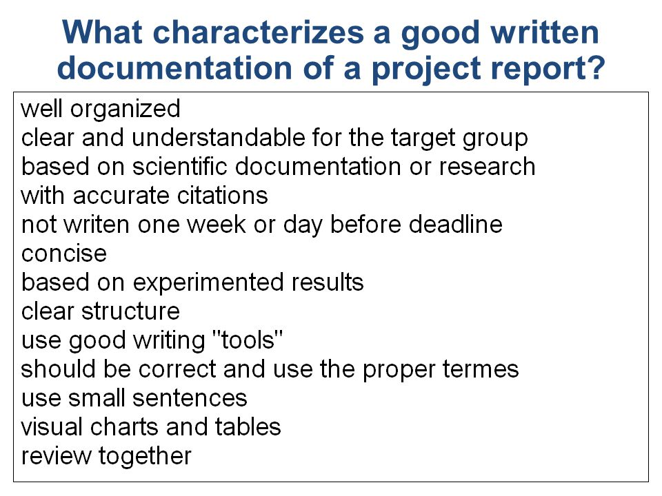 What characterizes a good written documentation of a project report? 25