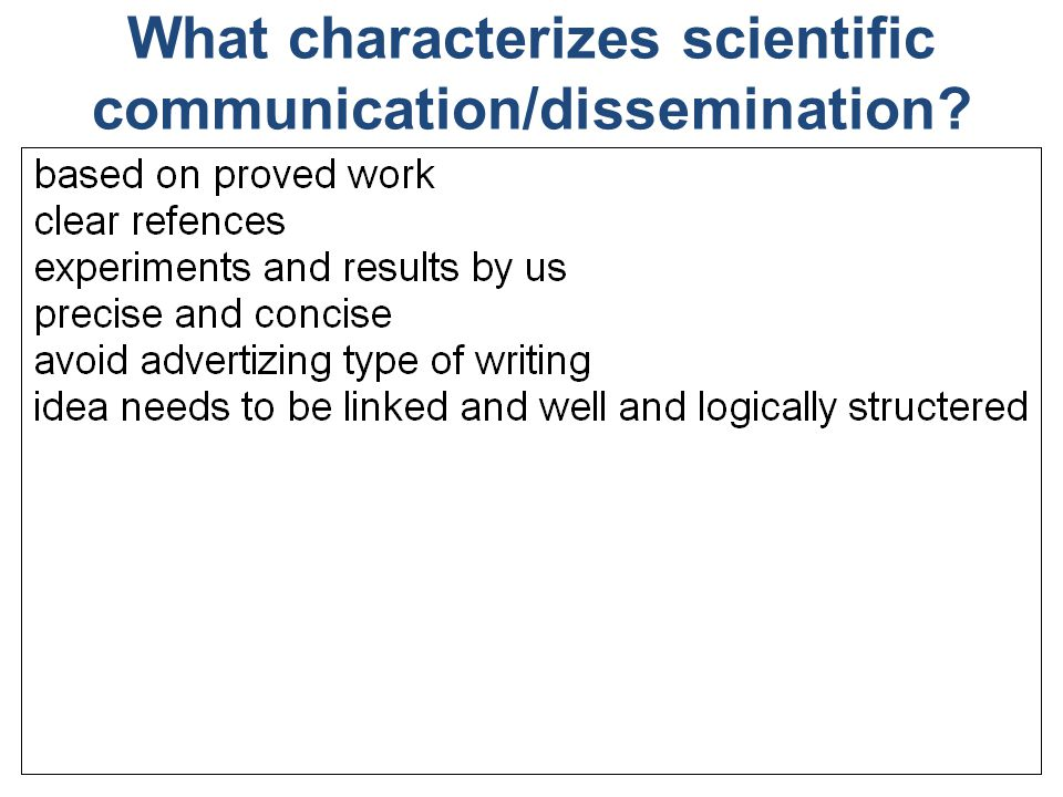 What characterizes scientific communication/dissemination? 41