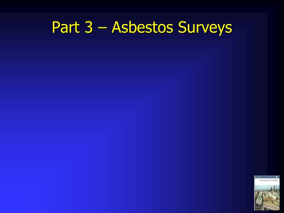 Part 3 – Asbestos Surveys