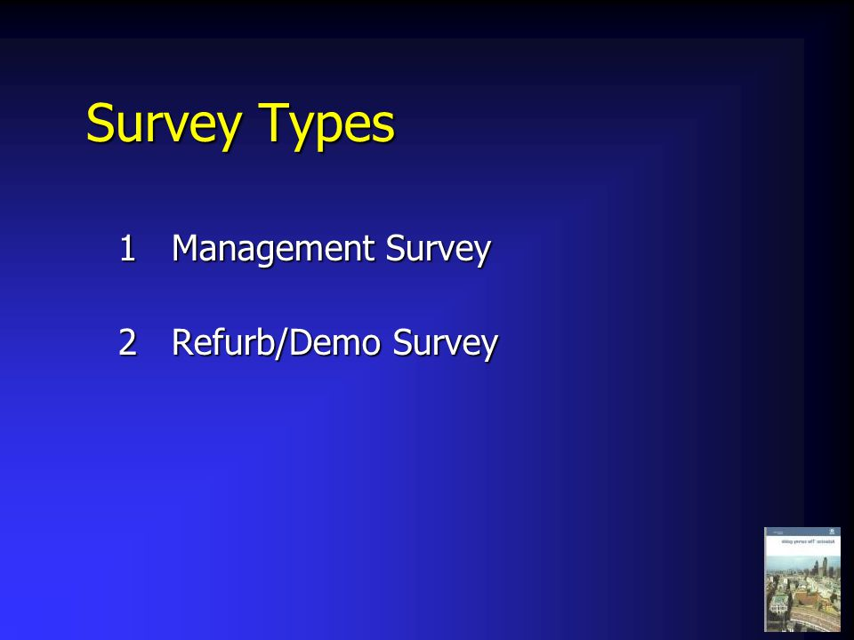 Survey Types 1Management Survey 2Refurb/Demo Survey