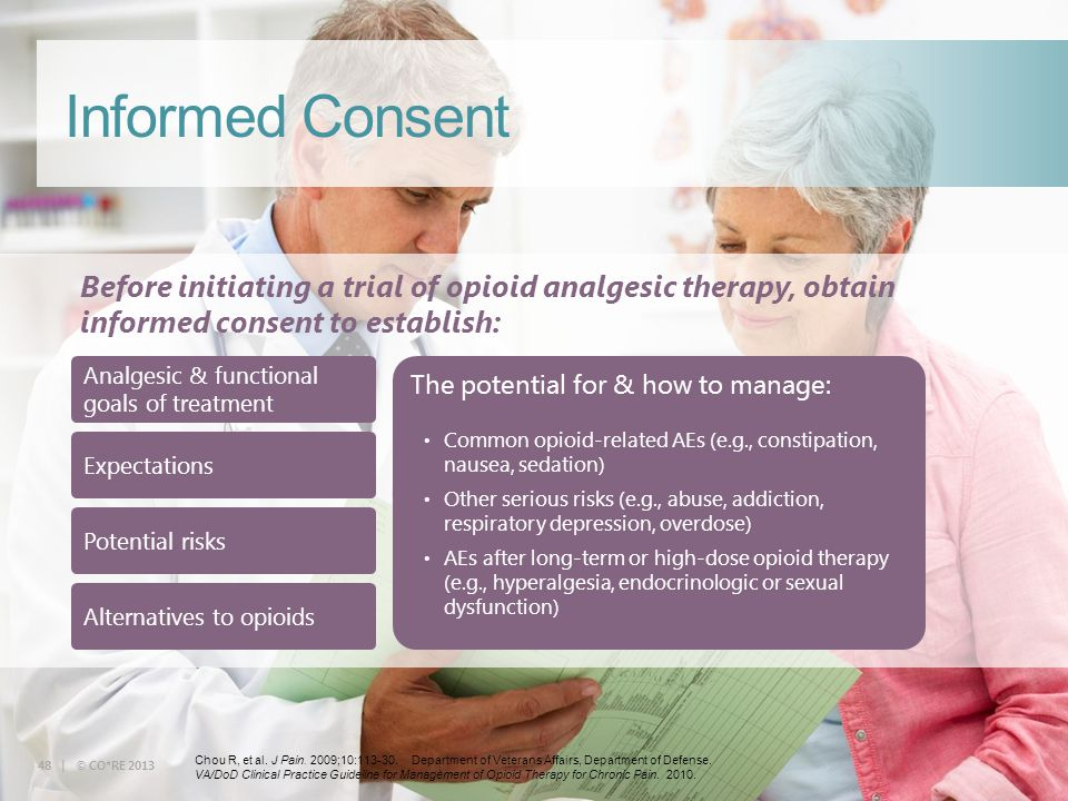 Collaborative for REMS Education 48 | © CO*RE 2013 Informed Consent Analgesic & functional goals of treatment The potential for & how to manage: Commo