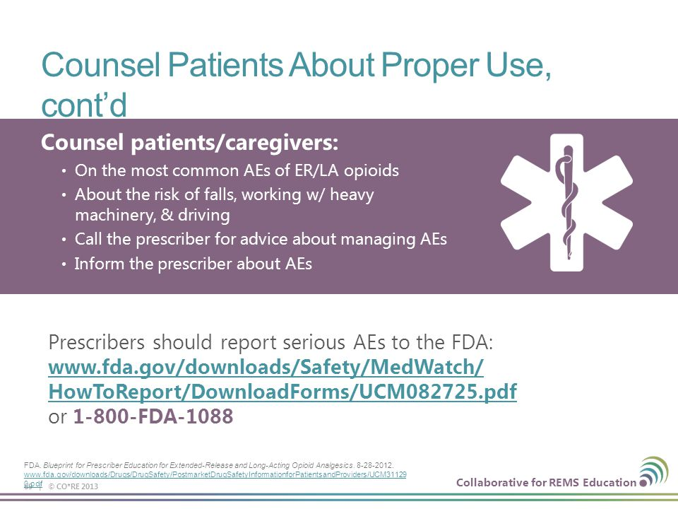 Collaborative for REMS Education Counsel Patients About Proper Use, cont'd 69 | © CO*RE 2013 Counsel patients/caregivers: On the most common AEs of ER