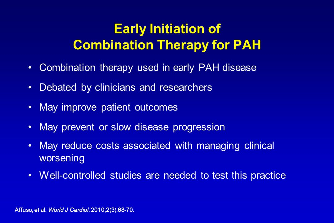 Early Initiation of Combination Therapy for PAH Combination therapy used in early PAH disease Debated by clinicians and researchers May improve patien