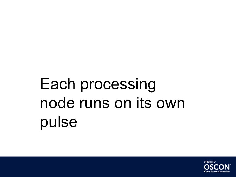 Each processing node runs on its own pulse