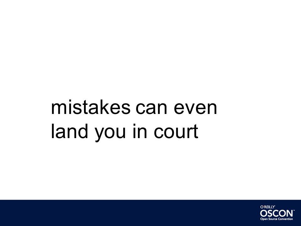 mistakes can even land you in court