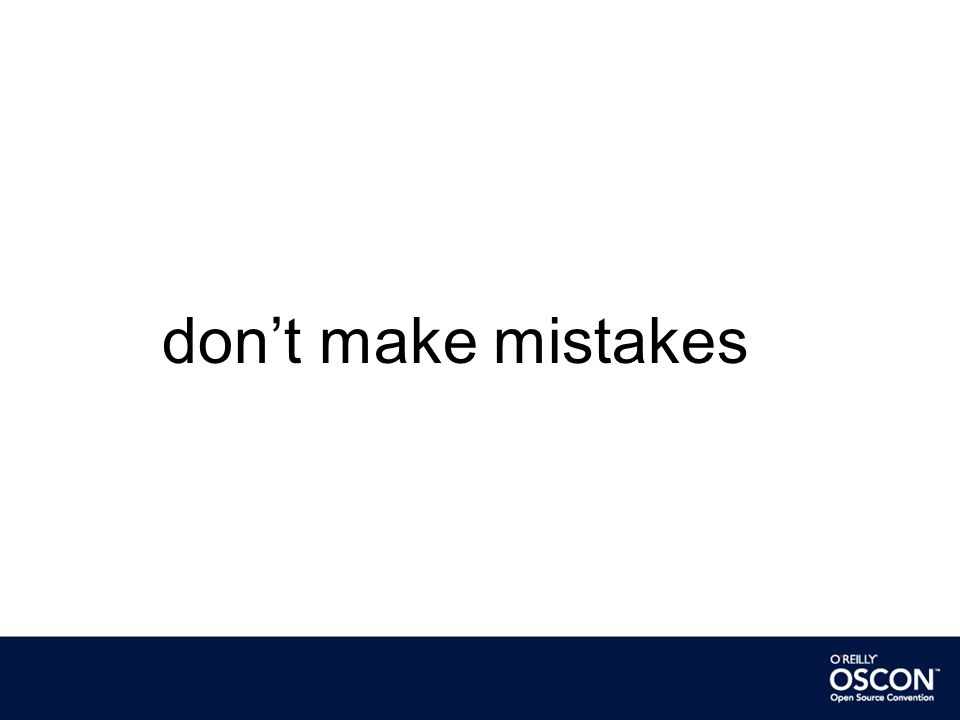 don't make mistakes