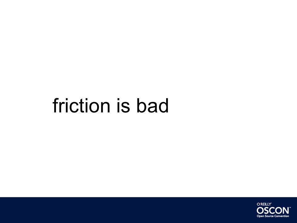 friction is bad