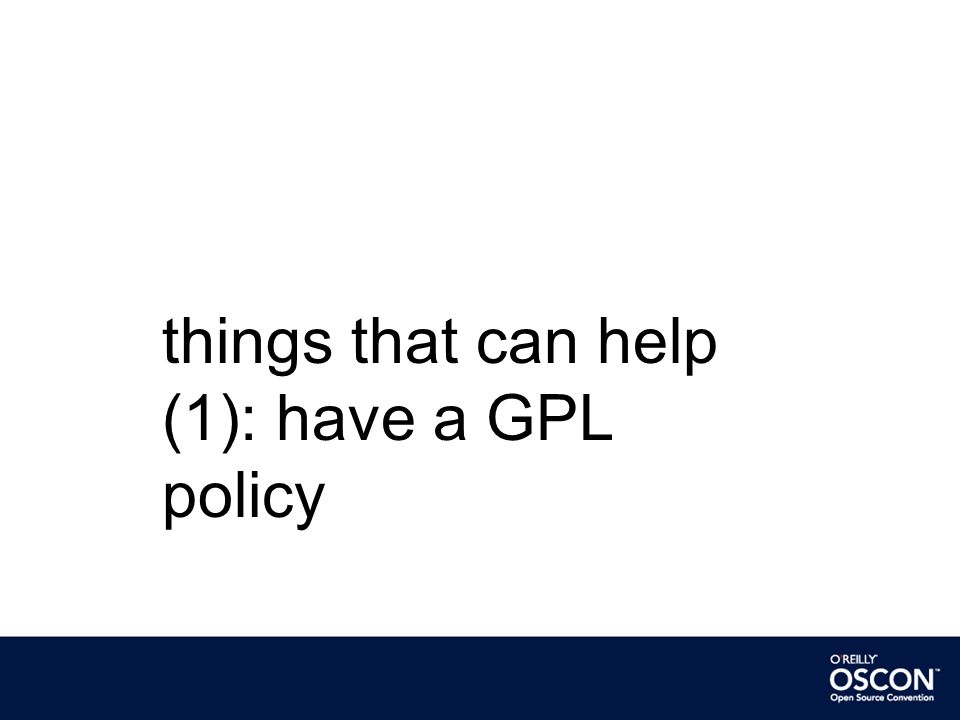 things that can help (1): have a GPL policy