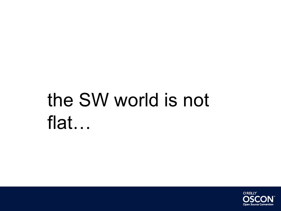 the SW world is not flat…