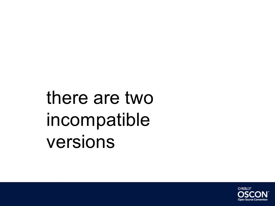 there are two incompatible versions