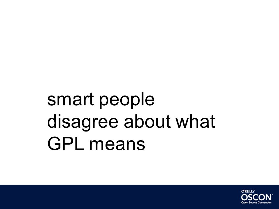smart people disagree about what GPL means