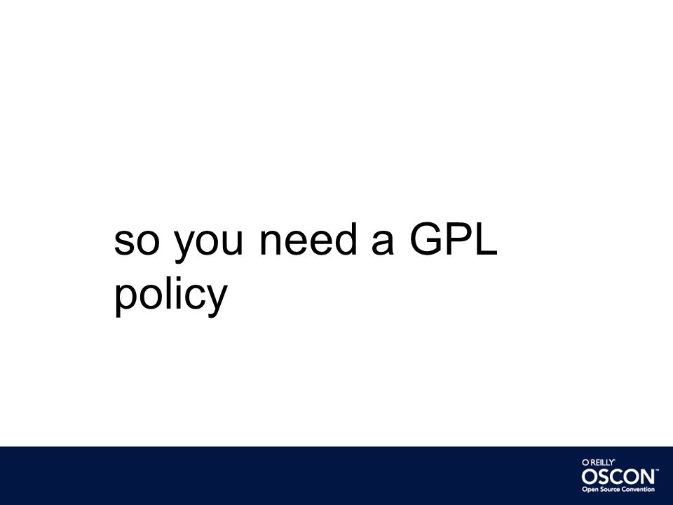 so you need a GPL policy