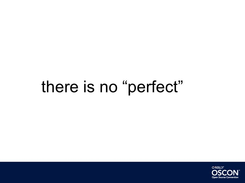 there is no perfect