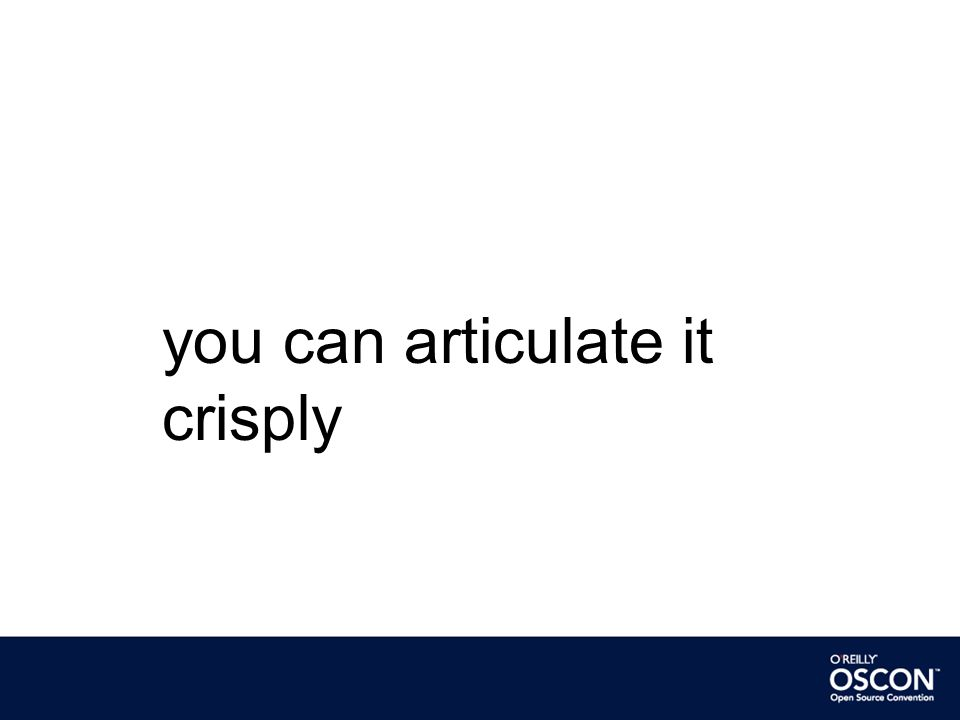 you can articulate it crisply
