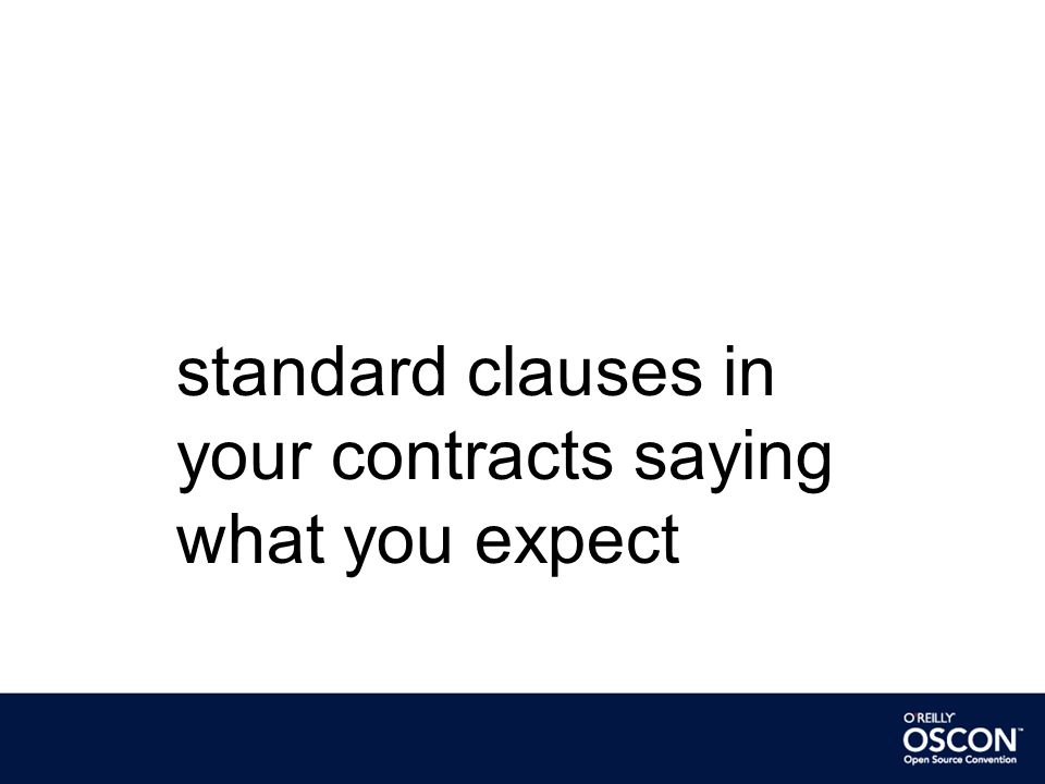 standard clauses in your contracts saying what you expect
