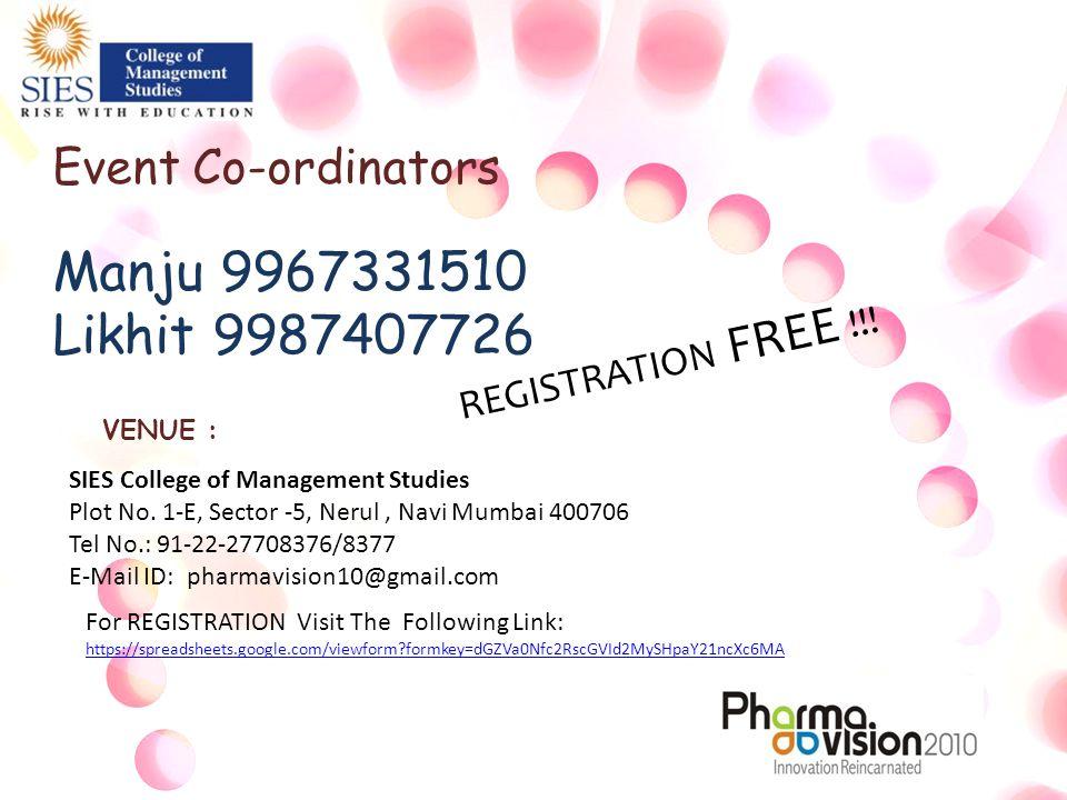 Event Co-ordinators Manju 9967331510 Likhit 9987407726 VENUE : SIES College of Management Studies Plot No.