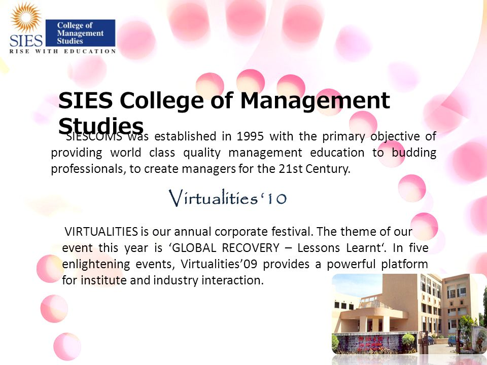 SIESCOMS was established in 1995 with the primary objective of providing world class quality management education to budding professionals, to create