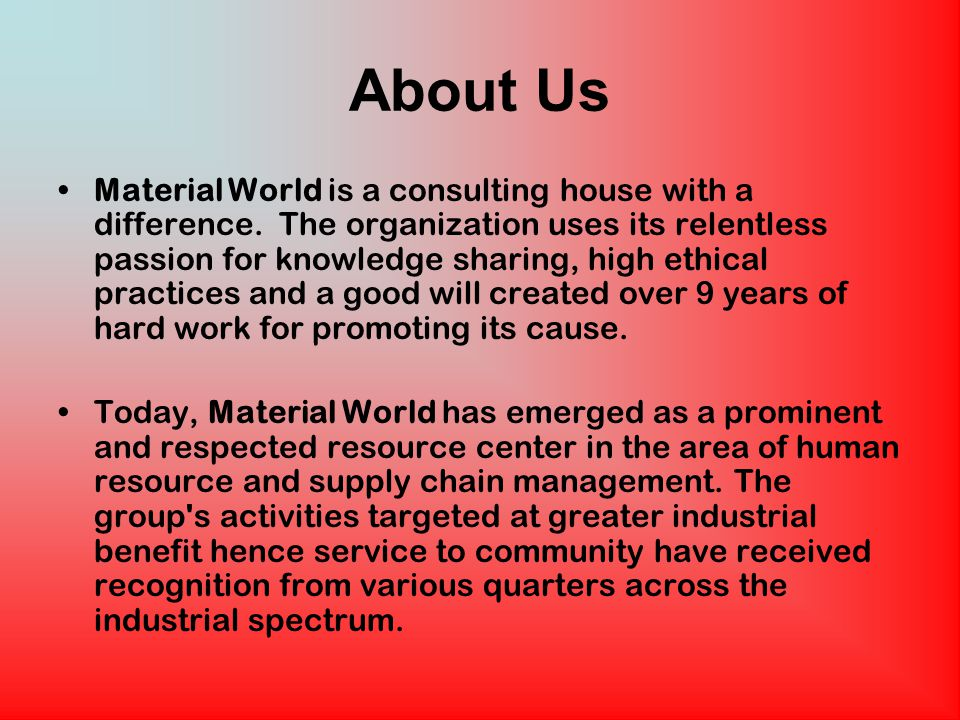 The Material World Anniversary Debate Series With a mission to work toward building an intellectually challenging community, MW instituted the Material World Anniversary Management/Tech Debate Series in 2004.