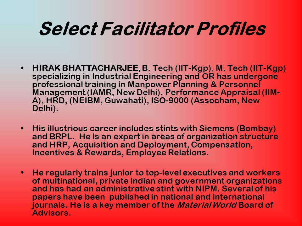 Select Facilitator Profiles HIRAK BHATTACHARJEE, B.