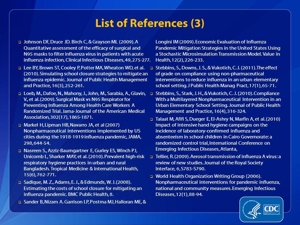 List of References (3)  Johnson DF, Druce JD. Birch C, & Grayson ML (2009).