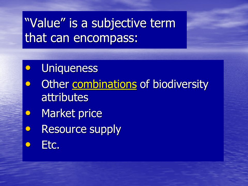 Two criteria for value might be: Value for conservation purposes, i.e.