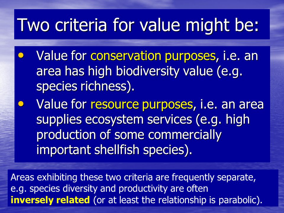 Most important areas to protect (Priority Areas for Conservation) are: Areas that are truly unique (one of a kind) Distinctive Habitats Areas that are truly unique (one of a kind) Distinctive Habitats Examples of each type of Representative Habitat – to capture the greatest range of species diversity.